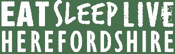 Eat. Sleep. Live. Herefordshire